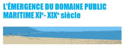 L'émergence du domaine public maritime XIe-XIXe S.