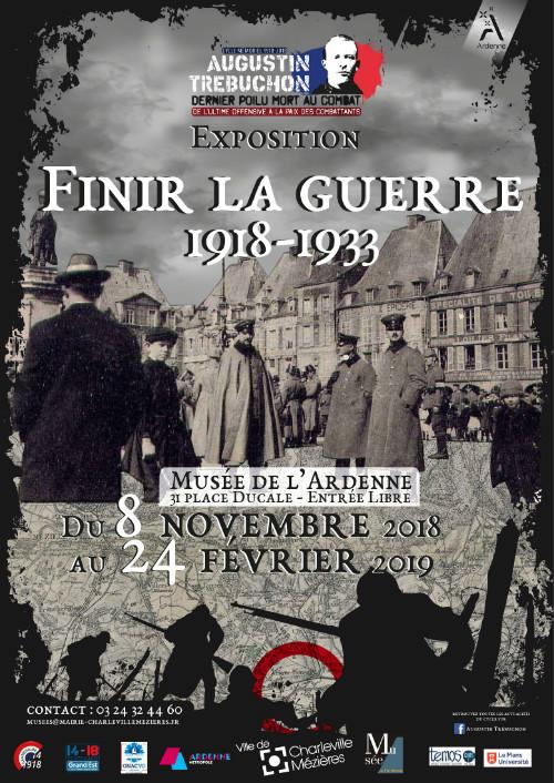 Exposition Finir la guerre Charleville Mézière Ardenne