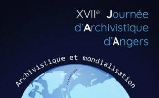 17e journée d'archivistique d'Angers: archivistique et mondialisation