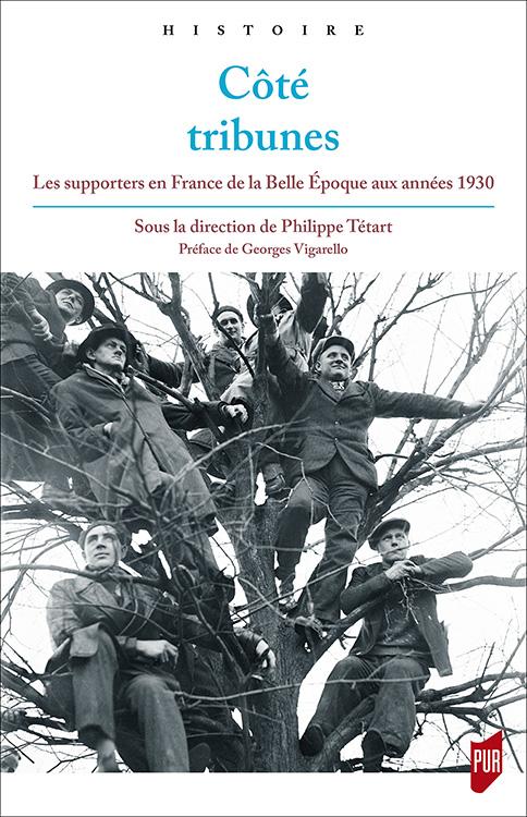 Côté tribunes Les supporters en France de la Belle Époque aux années 1930