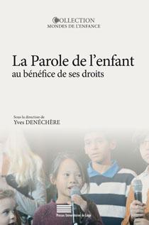 Couverture de l'ouvrage La Parole de l'enfant au bénéfice de ses droits